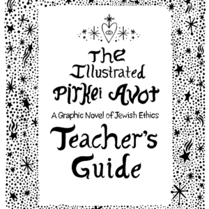 The Illustrated Pirkei Avot: Teacher's Guide